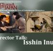 Director Talk: Isshin Inudo