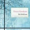 Japan Society Book Club – The Briefcase by Hiromi Kawakami
