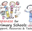 Japanese for Primary Schools: Support, Resources and Taster
