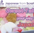 Japanese from Scratch: Sweet-Talk your way in Japan!