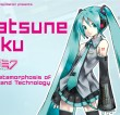 Hatsune Miku – The Metamorphosis of Music and Technology