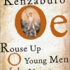 Japan Society Book Club: Rouse Up O Young Men of the New Age! by Kenzaburo Oe