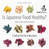 Is Japanese Food Healthy? Taste, Sense and Sensation – A Talk by Prof Ole G Mouritsen