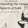 Sake Symposium: Understanding the Unique Aspects of Sake