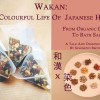 Wakan: The Colourful Life of Japanese Herbs  From Organic Dyeing to Bath Salts